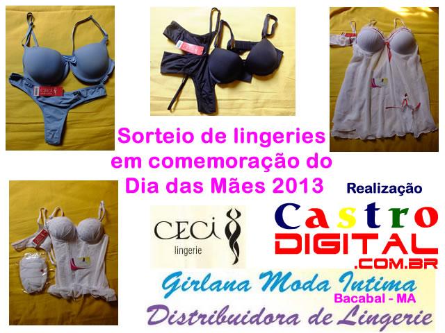 Sorteio de lingeries em comemoração do Dia das Mães 2013 – Promoção do Portal Castro Digital e Girlana Moda Íntima, distribuídora da marca Ceci para Bacabal – MA e região