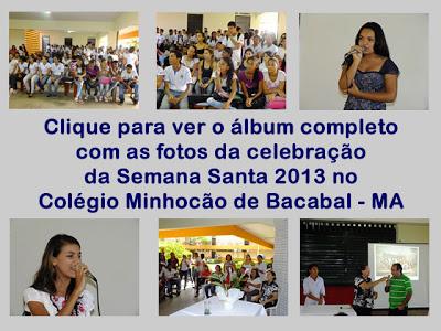 Fotos da celebração da semana santa 2013 no Colégio Minhocão de Bacabal – MA