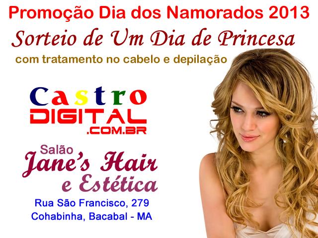 Sorteio de Um Dia de Princesa no Salão na promoção do Dia dos Namorados 2013 realizada pelo Portal Castro Digital e Jane's Hair e Estética