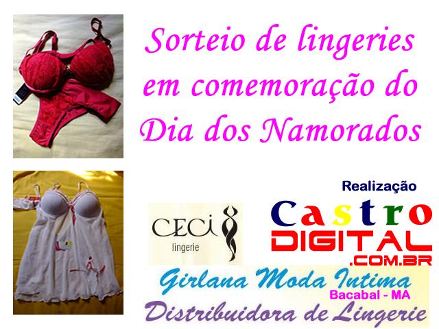 Sorteio de lingeries em comemoração do Dia dos Namorados 2013 – Promoção do Portal Castro Digital e Girlana Moda Íntima distribuidora da marca Ceci Lingerie para Bacabal – MA  e região