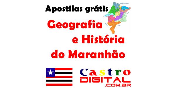Apostilas grátis de Geografia e História do Maranhão para concursos e vestibulares