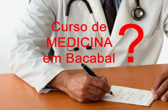 Curso de Medicina em Bacabal depende da boa vontade dos políticos, pense bem antes de votar nas eleições 2014