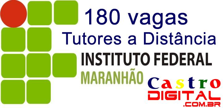 Inscrições para seletivo do IFMA com 180 vagas para tutores a distância – Edital 14/2014