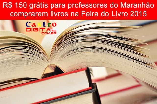 R$ 150 grátis para professores do Maranhão comprarem livros na Feira do Livro 2015 através do Programa Cred Ciência