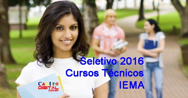 Edital e inscrições do seletivo 2016 do IEMA para cursos técnicos integrados ao ensino médio em tempo integral