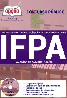 Apostila para cargo de Auxiliar em Administração - Concurso Instituto Federal Pará - IFPA