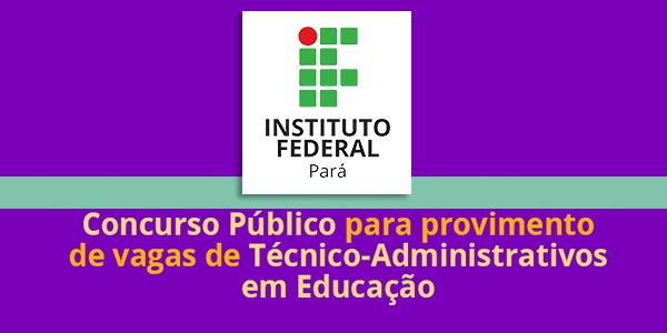 Edital do 2ª concurso 2016 do IFPA para cargos administrativos – Instituto Federal do Pará