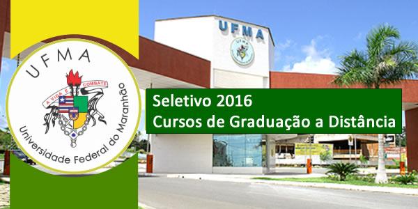 Edital do seletivo 2016 da UFMA para cursos de graduação a distância