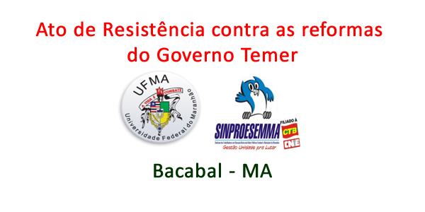 Convite para Ato de Resistência em Bacabal contra as reformas do Governo Temer dia 29/setembro