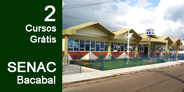 Inscrições para 2 cursos grátis no SENAC de Bacabal com 50 vagas – Edital PSG 100/2016