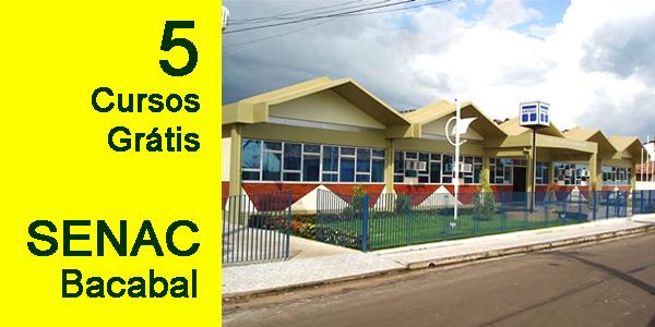 Inscrições para 5 cursos grátis no SENAC de Bacabal com 150 vagas – Edital PSG 108/2016