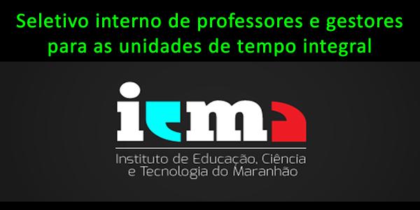 Edital do seletivo interno 2016 do IEMA para gestores e professores atuar nas unidades de tempo integral