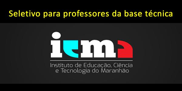 Edital do seletivo 2016 do IEMA para professores da base técnica