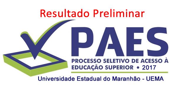 Resultado preliminar do PAES 2017 – Vestibular UEMA – Lista de candidatos incluídos até o quádruplo de vagas e consulta de desempenho no 1º dia de prova