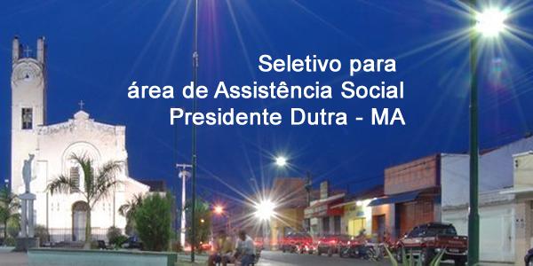 Edital do seletivo 2017 da Prefeitura de Presidente Dutra – MA para área de Assistência Social
