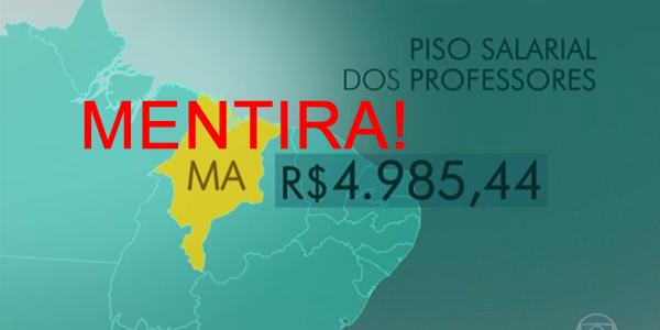 É MENTIRA: piso salarial de professores do Maranhão NÃO é R$ 4.985,44
