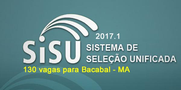 130 vagas para Bacabal em cursos superiores pelo SiSU 2017.1 na UFMA e no IFMA