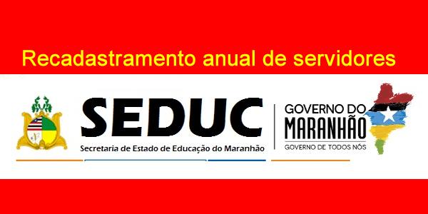 Recadastramento anual de servidores da Seduc-MA (Secretaria de Estado da Educação do Maranhão)