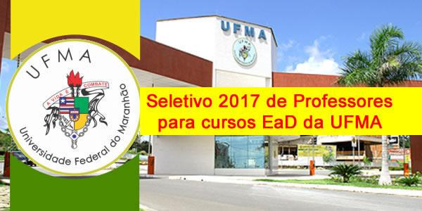 Edital do seletivo 2017 de Professores para cursos EaD da UFMA