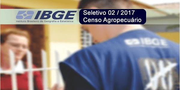 Edital do 2º Seletivo 2017 do IBGE para o Censo Agropecuário