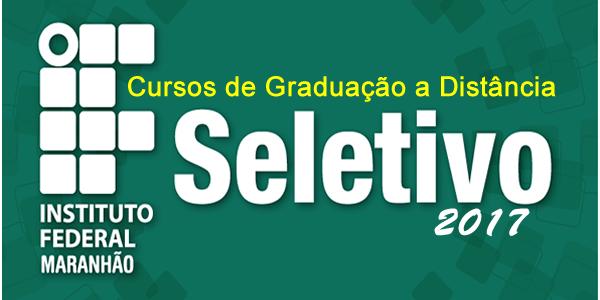 Edital do Seletivo 2017 do IFMA para Cursos de Graduação a Distância
