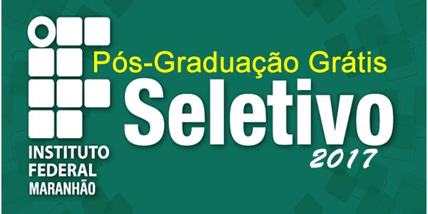 Seletivo 2017 para 3 Pós-Graduações grátis no IFMA a distância (EaD)