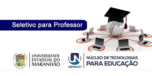 Seletivo 2017 para Professor dos cursos técnicos da UEMANET e Pronatec
