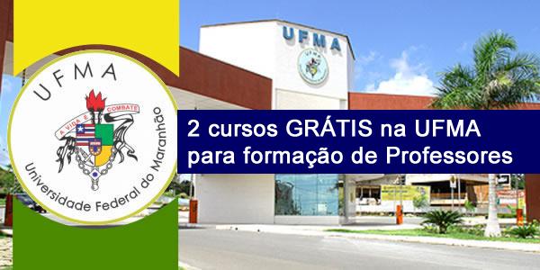 Inscrições em 2 cursos grátis na UFMA para Professores – aperfeiçoamento e extensão