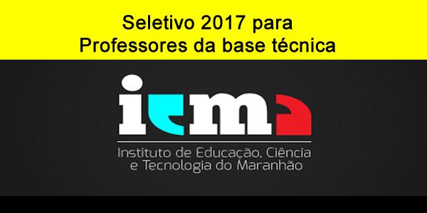 Edital do Seletivo 2017 do IEMA para Professores da base técnica