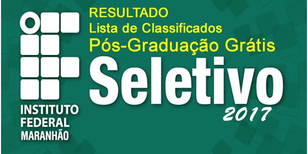 Resultado do Seletivo 2017 para 3 Pós-Graduações grátis no IFMA a distância (EaD) – Lista de classificados