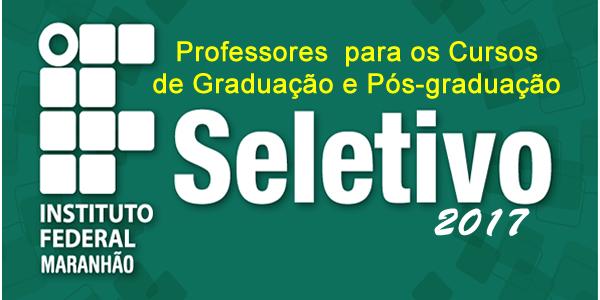 Seletivo 2017 de Professores do IFMA para os cursos de Graduação e Pós a Distância (EaD) – Edital 05/2017