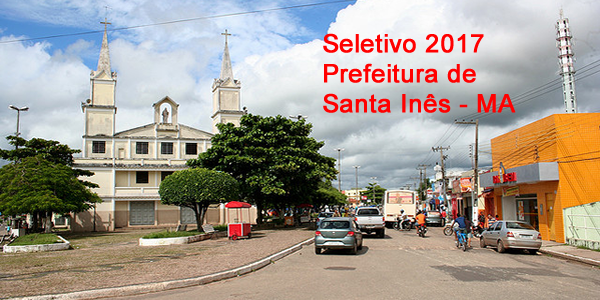 Edital do seletivo 2017 da Prefeitura de Santa Inês – MA para contrato temporário na área da Educação