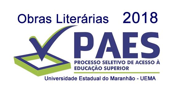 Obras literárias para o PAES 2018 – Vestibular da UEMA, com links para download grátis