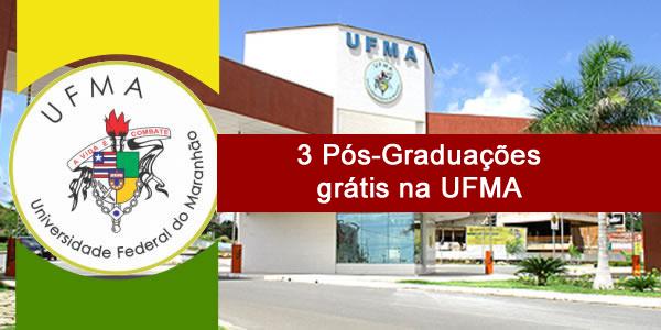 Seletivo para 3 Pós-graduações grátis na UFMA a distância (EaD) na área de gestão pública