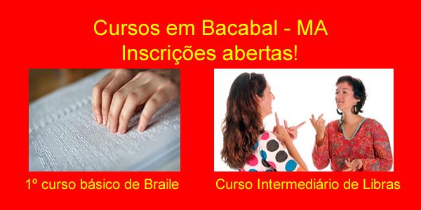 Cursos de Braile (básico) e Libras (intermediário) em Bacabal – MA
