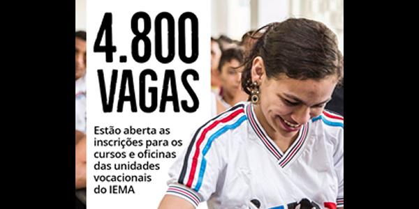 Inscrições para 4.860 vagas em Cursos e Oficinas no IEMA