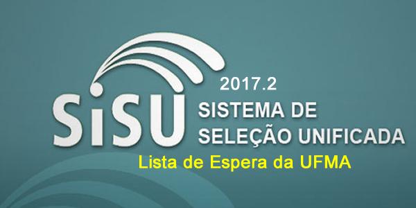 UFMA: convocações da lista de espera do SiSU 2017.2 para matrícula