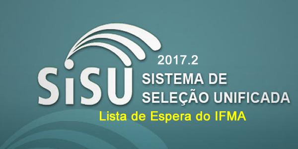 IFMA: convocações da lista de espera do SiSU 2017.2 para matrícula