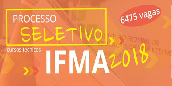Edital do seletivo 2018 do IFMA para cursos técnicos com mais de 6 mil vagas em 26 cidades do Maranhão