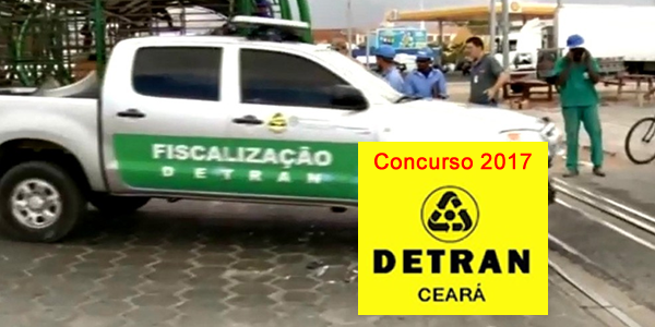 Edital do concurso 2017 do DETRAN do Ceará