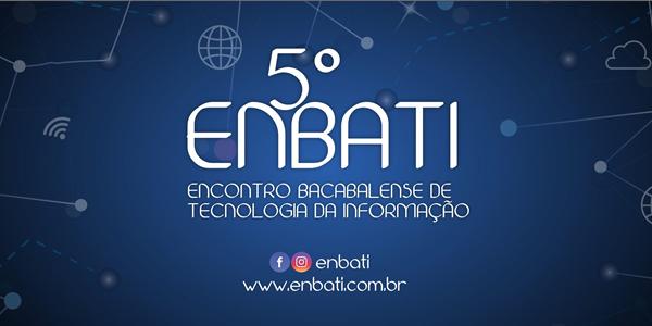 Convite para o 5º Encontro Bacabalense de Tecnologia da Informação – ENBATI 2017