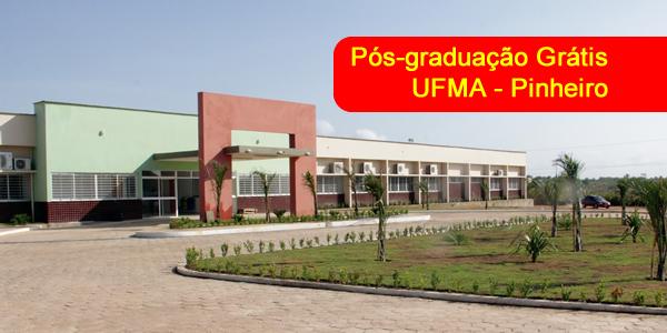 Seletivo para Pós-graduação grátis na UFMA de Pinheiro – Edital 45/2017