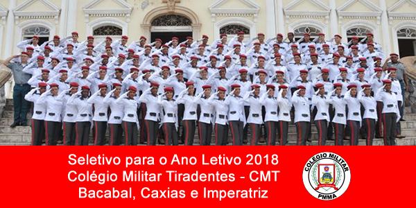 Edital do seletivo 2018 do Colégio Militar Tiradentes (CMT) para as unidades de Bacabal, Caxias e Imperatriz