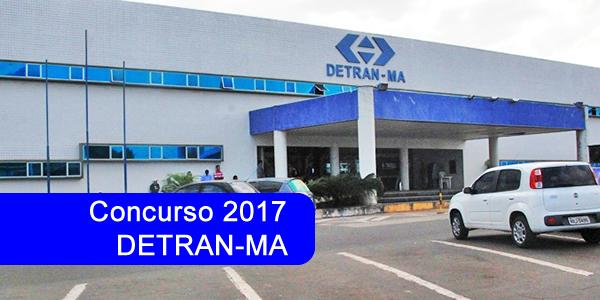 Edital do concurso 2017 do DETRAN-MA