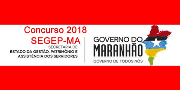 Edital do concurso 2018 da SEGEP-MA