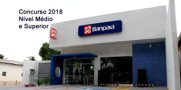 Edital do concurso 2018 do Banpará – Banco do Estado do Pará