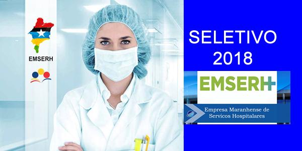Edital do seletivo 2018 da EMSERH – Empresa Maranhense de Serviços Hospitalares