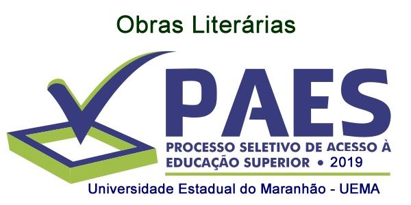 Obras literárias para o PAES 2019 – Vestibular da UEMA e UEMASUL, com links para download grátis