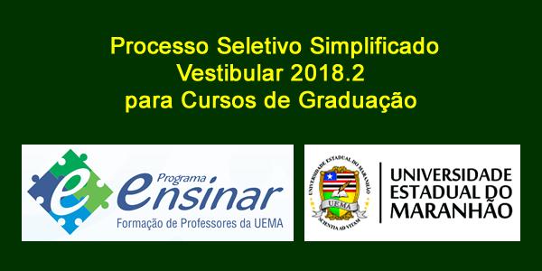 Edital do Vestibular 2018.2 do Programa Ensinar (UEMA) – Processo Seletivo para cursos de graduação