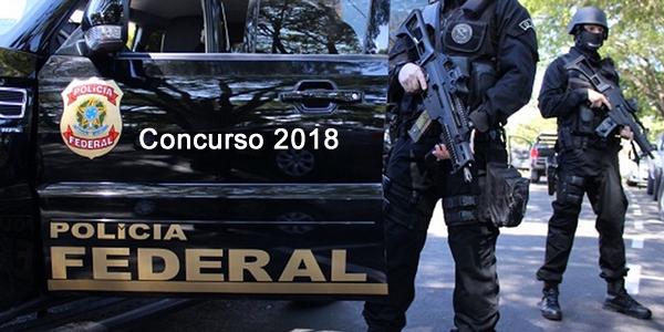 Edital do concurso 2018 da Polícia Federal
